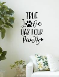 Pet Wall Decor Quotes True Love Has Four Paws Decal Stickers Vinyl Art Ebay