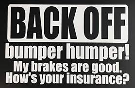 C60337 White Back Off Bumper Humper My Brakes Are Good How S Your Insurance 8x5 7 Amazon In Car Motorbike