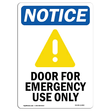 Osha Notice Sign Door For Emergency Use Only Choose From Aluminum Rigid Plastic Or Vinyl Label Decal Protect Your Business Construction Site Warehouse Shop Area A Nbsp Made In