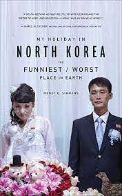 Amazon.com: My Holiday in North Korea: The Funniest/Worst Place on Earth  eBook: Simmons, Wendy E.: Kindle Store