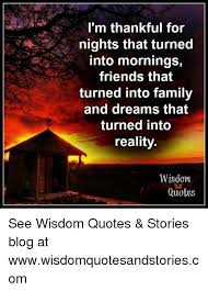 friends wisdom quotes i m thankful for nights that turned into