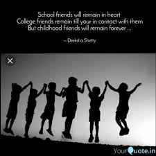 school friends will remai quotes writings by deeksha shetty