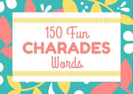 150 fun charades words and 5