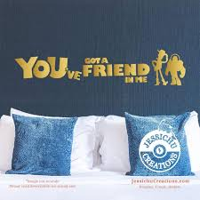 You Ve Got A Friend In Me Toy Story Inspired Disney Quote Wall Vinyl Decal Decals Jessichu Creations