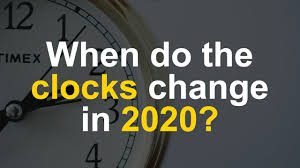 clocks change and go forward in 2020 ...
