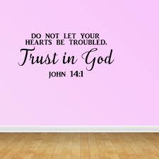 Do Not Let Your Hearts Be Troubled Trust In God Wall Decal John 14 1 Art Pc448 Walmart Com Walmart Com
