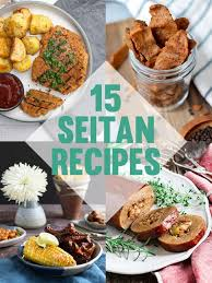 15 seitan recipes the perfect meat
