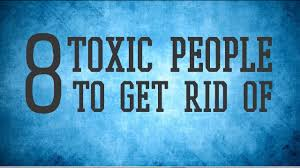 toxic people you should just get rid of
