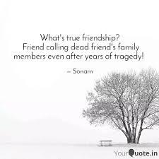 what s true friendship quotes writings by sonam chamoli
