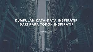 kata kata inspiratif dari tokoh dunia untuk kamu yang ingin