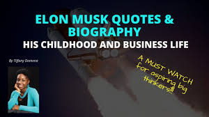 elon musk quotes biography his childhood business life