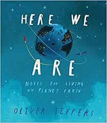 Here We Are: Notes for Living on Planet Earth: Amazon.co.uk ...