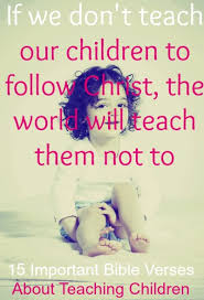 important bible verses about teaching children powerful