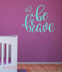Be Brave With Bird Vinyl Lettering Wall Decal Art Motivational Nursery Home Decor