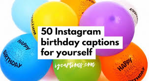 top instagram birthday captions for yourself ig captions