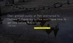 coffee and time quotes top famous quotes about coffee and time