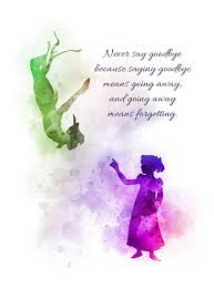 peter pan quote art print never say goodbye wendy inspirational