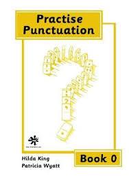 Practise Punctuation: Bk. 0 by Hilda King, etc. | Waterstones