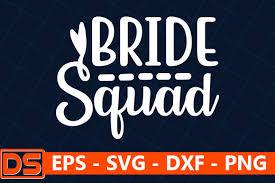 Bride Squad Graphic By Design Store Creative Fabrica