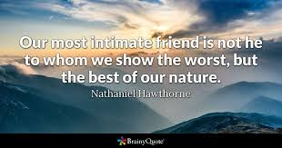 nathaniel hawthorne our most intimate friend is not he