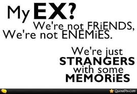 ex husband quotes an ex wife or an ex husband but you can