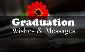 graduation wishes congratulations messages and quotes