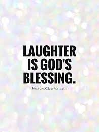 laughter is god s blessing picture quotes
