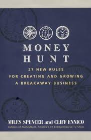 Money Hunt: 27 New Rules for Creating and Growing a Breakaway ...