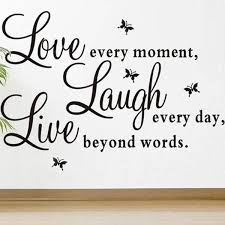 Live Every Moment Laugh Every Day Love Beyond Words Wall Art Sticker Vinyl Decal