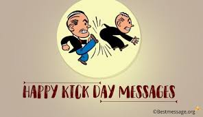 happy kick day messages kick day wishes quotes sms