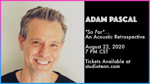 Studio Tenn to present Adam Pascal's 'So Far...' An Acoustic Retrospective  Aug. 22 - TPAC® News Center