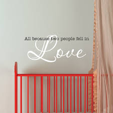 All Because Two People Fell In Love Wall Quotes Decal Wallquotes Com