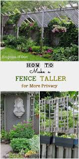How To Make A Fence Taller For Better Privacy Empress Of Dirt Garden Privacy Backyard Garden Lawn And Garden