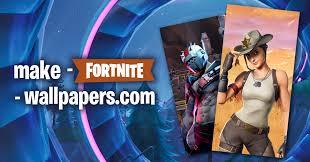 make fortnite wallpapers make