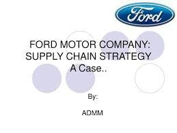 ppt ford motor pany supply chain
