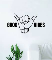 Shaka Good Vibes V4 Hang Loose Hand Quote Wall Decal Sticker Room Bedr Boop Decals