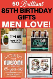 gifts for 85 year old man 50 gifts