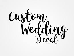 Custom Wedding Decal Personalized Wedding Sign Vinyl Sticker Personalised Wine Glass Decal Bridal Party Custom Names Decal Window Sticker 2695964 Weddbook