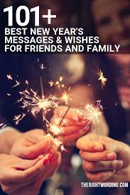 best new year s messages and wishes for friends family