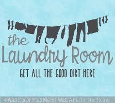 Laundry Room Decal Sticker Get Good Dirt Here Vinyl Lettering Art Decor