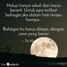 hidup hanya sekali dan ha quotes writings by sri nur