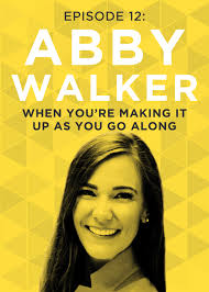 Making it Up as You Go with Abby Walker episode 12 | Do It Scared™