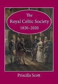 The The Royal Celtic Society 1820-2020 : Priscilla Scott : 9781527251335