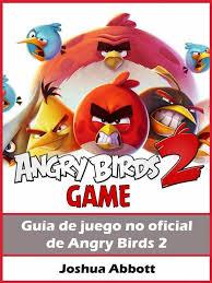 Guía No Oficial Del Juego Angry Birds 2 - eBook - Walmart.com - Walmart.com