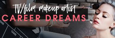 career dreams tv film makeup artist