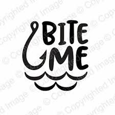 Decal Bite Me Fishing Hook For Cups Cars Laptops Tumblers Glasses Etc Ebay