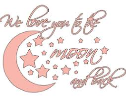 We Love You To The Moon And Back Wall Decal Philippians 413 Creations