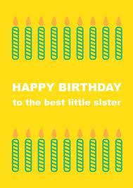 birthday candles little sister birthday cards quotes send real