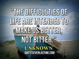 quotes for life s difficulties