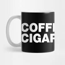 coffee cigarettes funny sayings quotes coffee mug teepublic